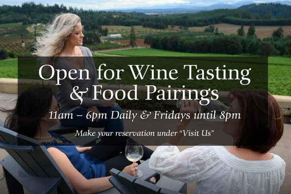 Open Daily for Seated Tastings & Food Pairings at the Estate 11 am - 6 pm daily. Reservations Encouraged.