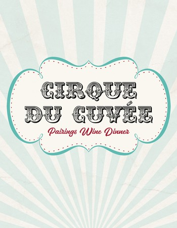 July 25th  |  Cirque du Cuvée Pairings Wine Dinner