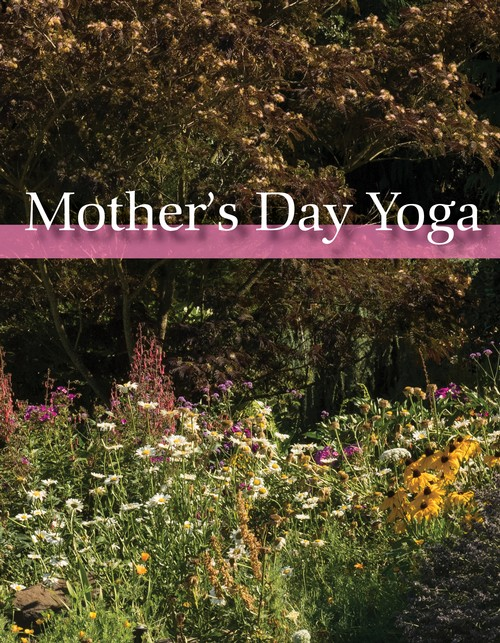 Mother's Day Yoga | Sunday May 13th